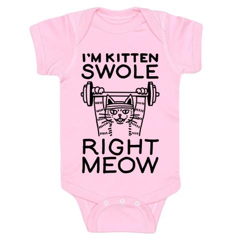 I'm Kitten Swole Right Meow Baby Onesy