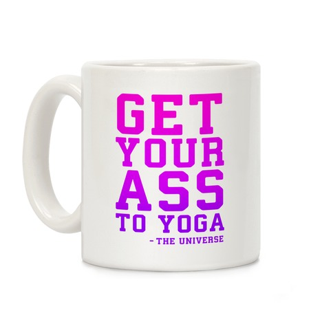 Get Your Ass To Yoga Coffee Mug