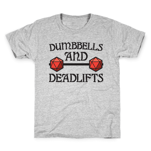 Dumbbells and Deadlifts (DnD Parody) Kids T-Shirt