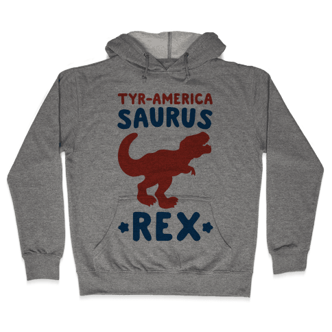 Tyr-America-Saurus Rex Parody Hooded Sweatshirt