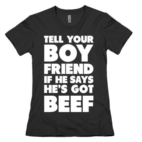 Tell Your Boyfriend Womens T-Shirt