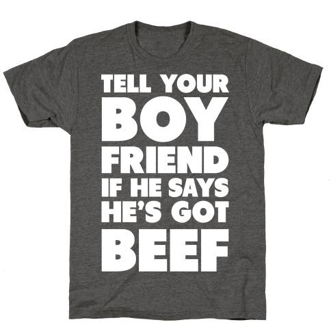 Tell Your Boyfriend Mens/Unisex T-Shirt