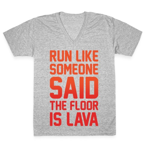 Run Like Someone Said The Floor Is Lava White Print V-Neck Tee Shirt