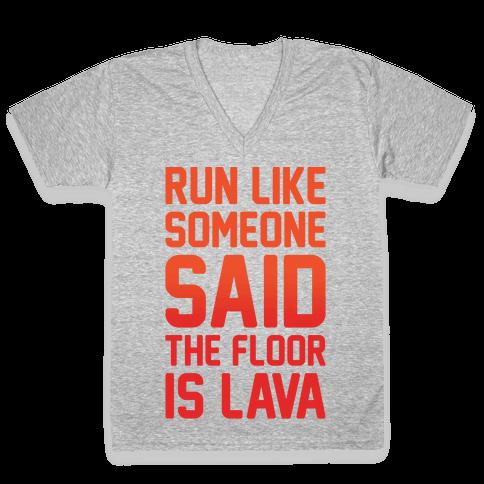 Run Like Someone Said The Floor Is Lava White Print V-Neck Tee Shirt
