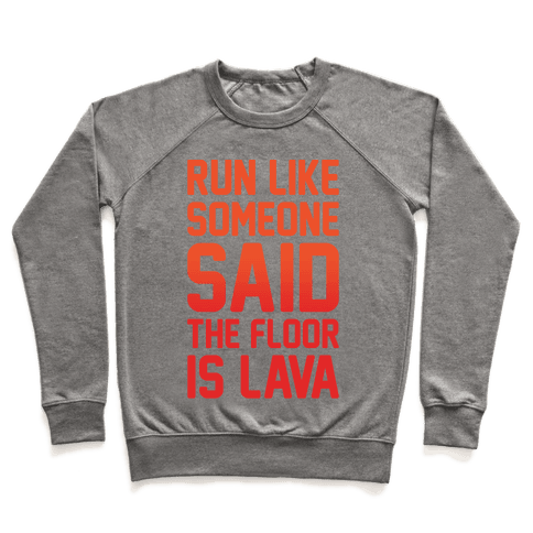 Run Like Someone Said The Floor Is Lava White Print Pullover