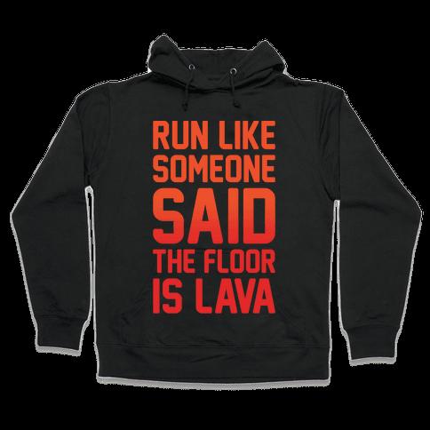 Run Like Someone Said The Floor Is Lava White Print Hooded Sweatshirt
