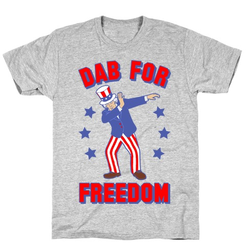 DAB FOR FREEDOM T-Shirt