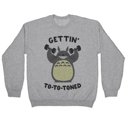 Gettin' Tototoned Pullover
