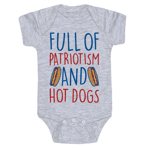 Full of Patriotism and Hot Dogs Baby Onesy