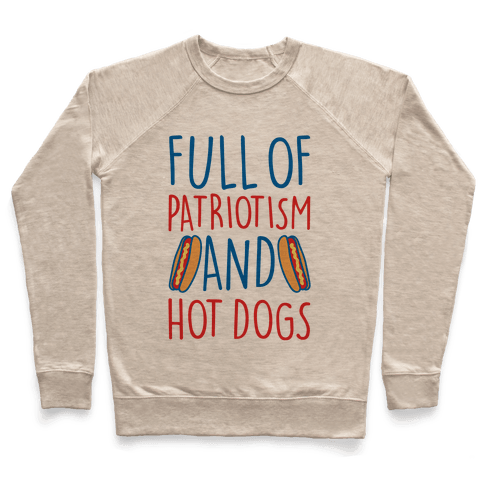 Full of Patriotism and Hot Dogs Pullover