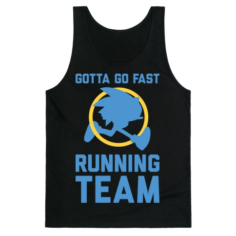 Gotta Go Fast Running Team Tank Top