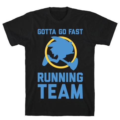 Gotta Go Fast Running Team T-Shirt