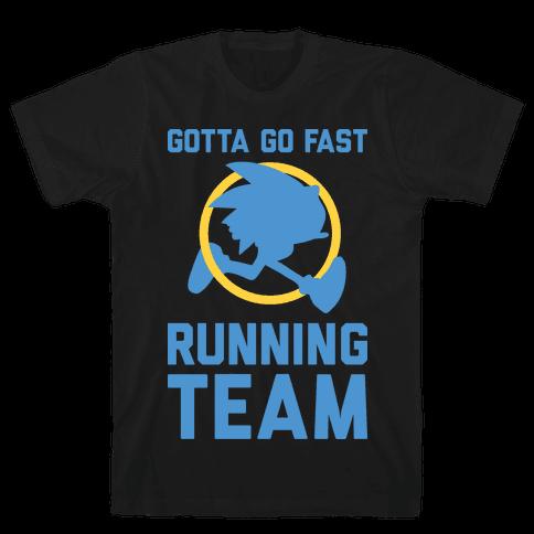 Gotta Go Fast Running Team Mens/Unisex T-Shirt