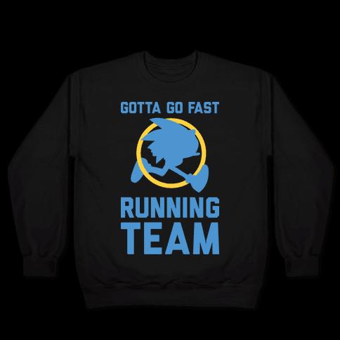 Gotta Go Fast Running Team Pullover