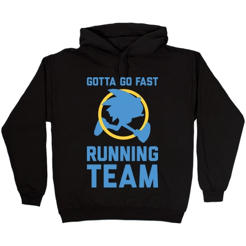 Gotta Go Fast Running Team Hooded Sweatshirt