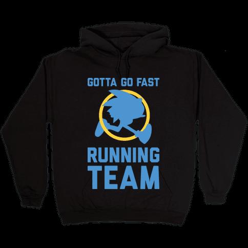 Gotta Go Fast Running Team Hooded Sweatshirt