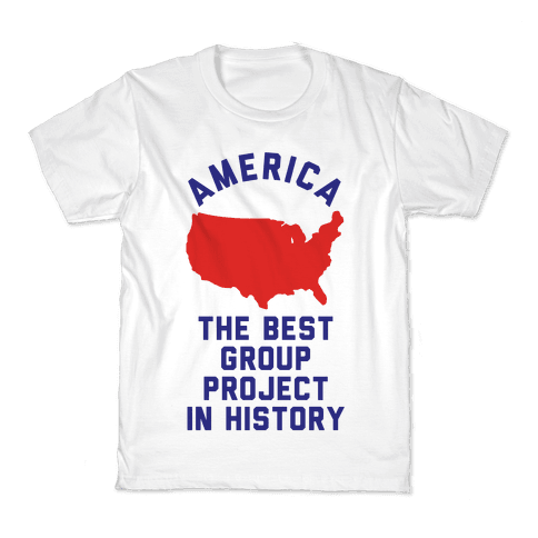 America The Best Group Project In History Kids T-Shirt