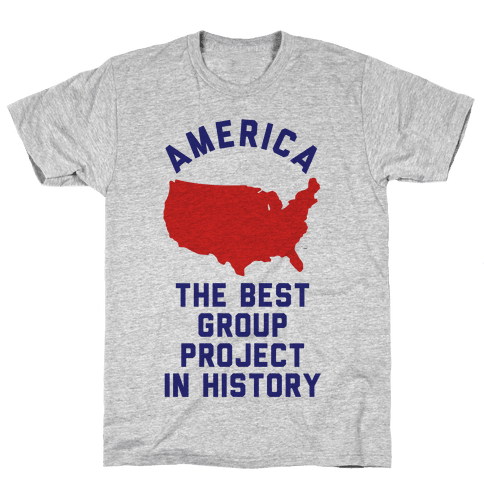 America The Best Group Project In History Mens/Unisex T-Shirt