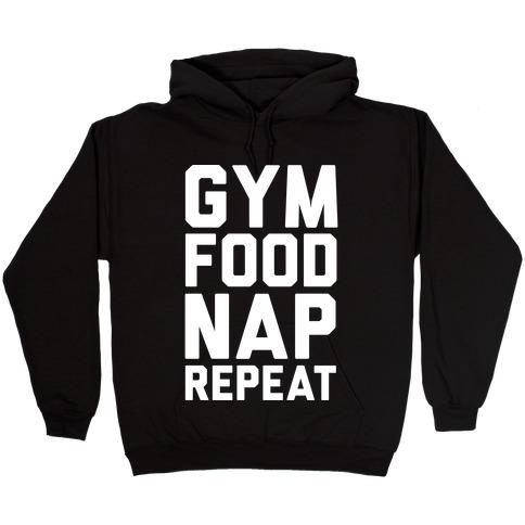 Gym Food Nap Repeat Hooded Sweatshirt