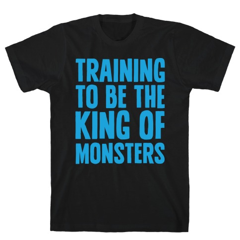 Training To Be The King of Monsters Parody White Print T-Shirt