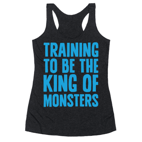 Training To Be The King of Monsters Parody White Print Racerback Tank Top