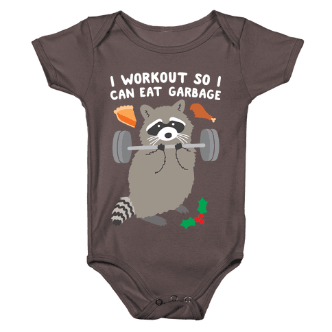 I Workout So I Can Eat Garbage - Thanksgiving Raccoon Baby One-Piece