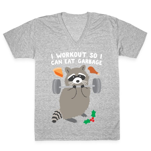 I Workout So I Can Eat Garbage - Thanksgiving Raccoon V-Neck Tee Shirt