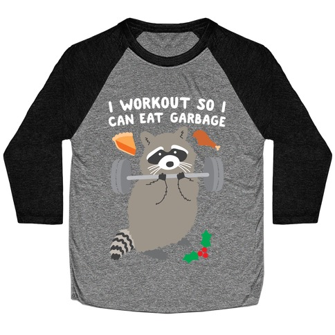 I Workout So I Can Eat Garbage - Thanksgiving Raccoon Baseball Tee