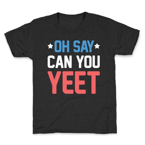 Oh Say Can You Yeet Kids T-Shirt