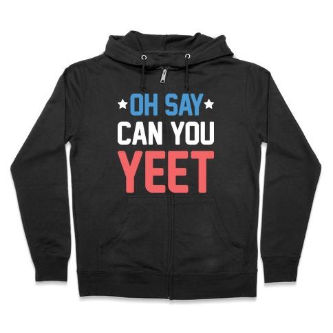 Oh Say Can You Yeet Zip Hoodie