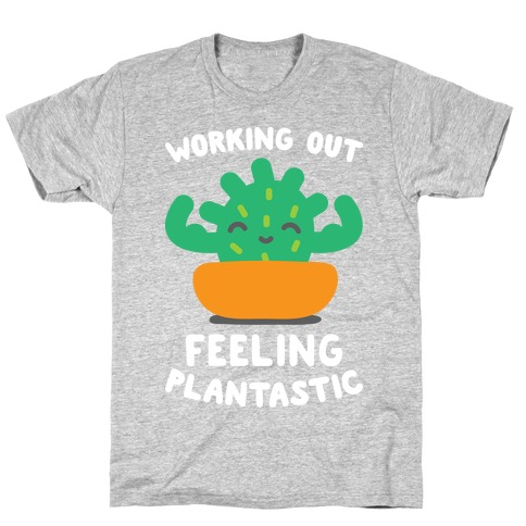 Working Out Feeling Plantastic Mens/Unisex T-Shirt