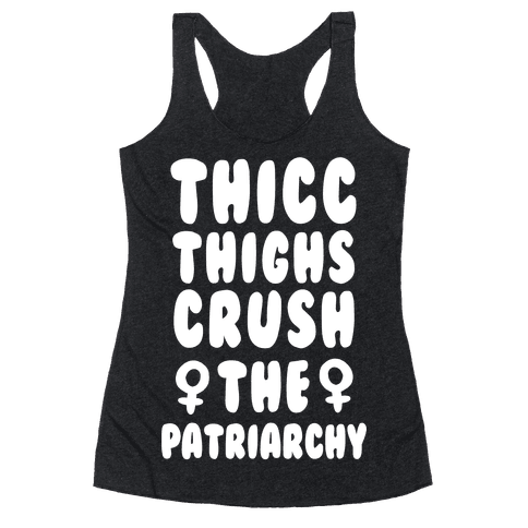 Thicc Thighs Crush the Patriarchy Black Racerback Tank Top