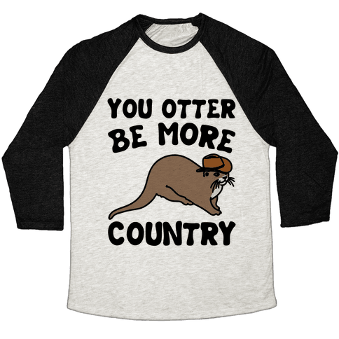 You Otter Be More Country Otter Parody