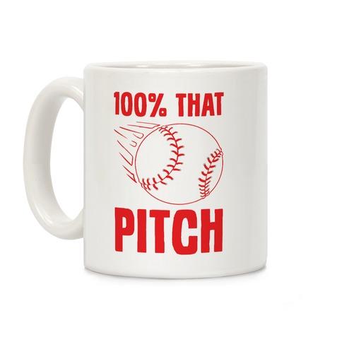 100% That Pitch Coffee Mug