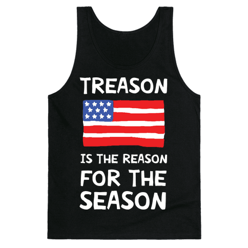 Treason Is The Reason For The Season Tank Top