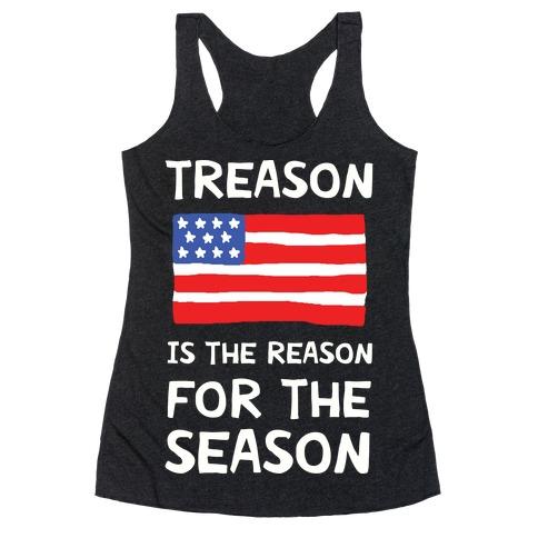 Treason Is The Reason For The Season Racerback Tank Top