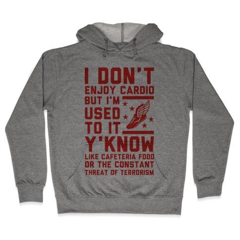 I Don't Enjoy Cardio But I'm Used to It Hooded Sweatshirt