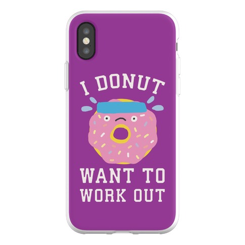 I Donut Want To Work Out Phone Flexi-Case