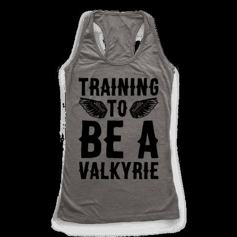 Training To Be A Valkyrie Parody Racerback Tank Top