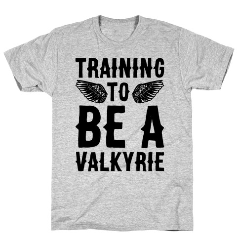 Training To Be A Valkyrie Parody T-Shirt