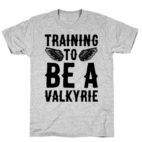 Training To Be A Valkyrie Parody Mens/Unisex T-Shirt