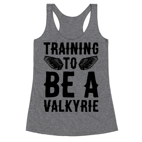 Training To Be A Valkyrie Parody Racerback Tank Top