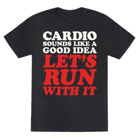Cardio Let's Run With It White Print T-Shirt