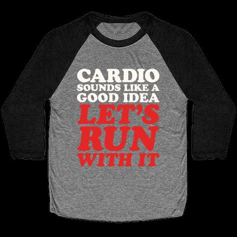 Cardio Let's Run With It White Print Baseball Tee