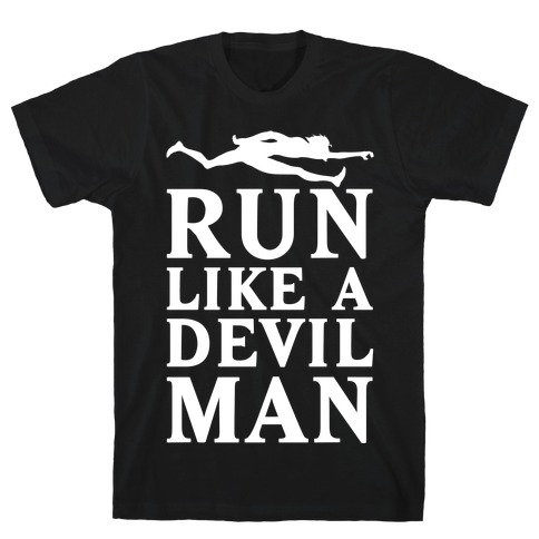 Run Like A Devilman T-Shirt