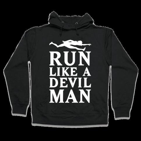 Run Like A Devilman Hooded Sweatshirt