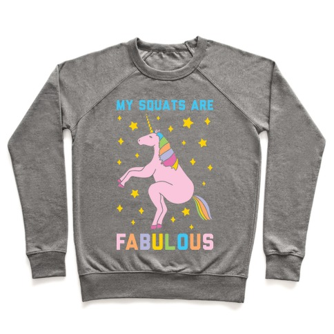 My Squats Are Fabulous - Unicorn Pullover