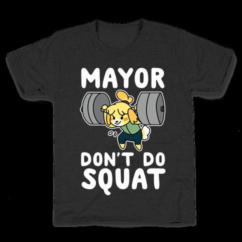 Mayor Don't Do Squat - Isabelle Kids T-Shirt