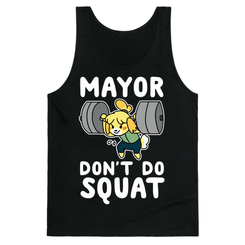 Mayor Don't Do Squat - Isabelle Tank Top