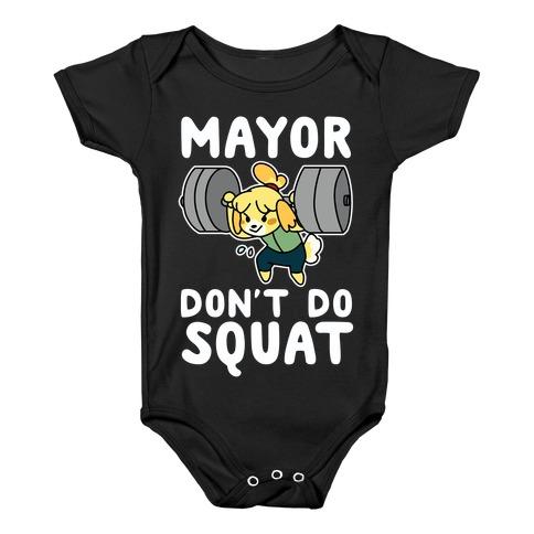Mayor Don't Do Squat - Isabelle Baby Onesy